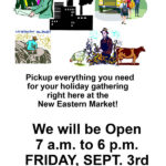 New Eastern Market Labor day 2021 Holiday Hours Friday Sept. 3 2021